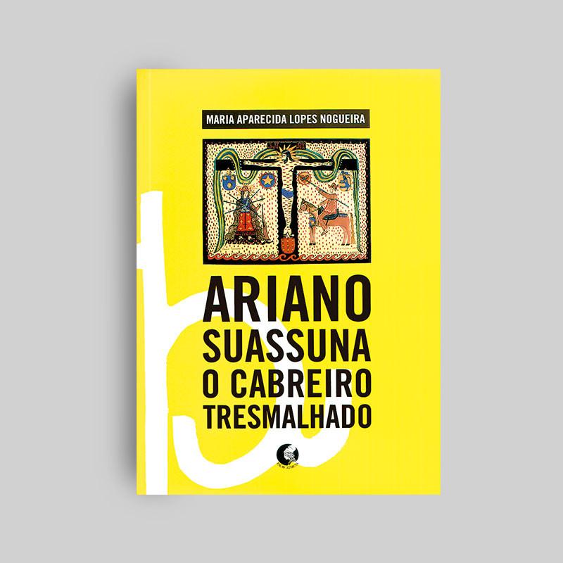 Ariano Suassuna - o cabreiro tresmalhado