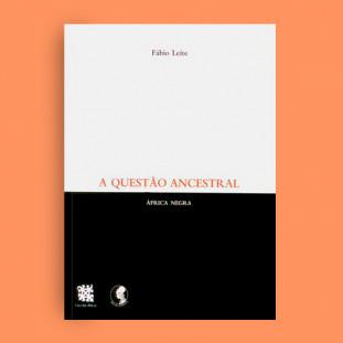 A Questão Ancestral — África Negra