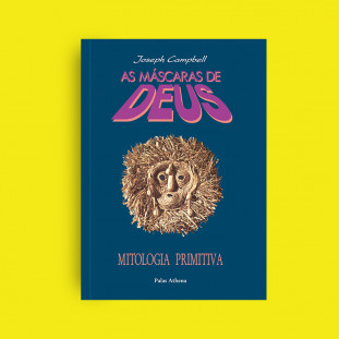 As Máscaras de Deus Vol. 1 - Mitologia Primitiva