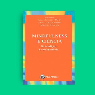 Mindfulness e Ciência da tradição à modernidade