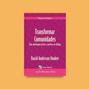 Transformar Comunidades - Uma abordagem prática e positiva ao diálogo