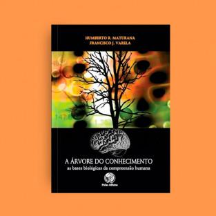 A Árvore do Conhecimento: As bases biológicas da compreensão humana