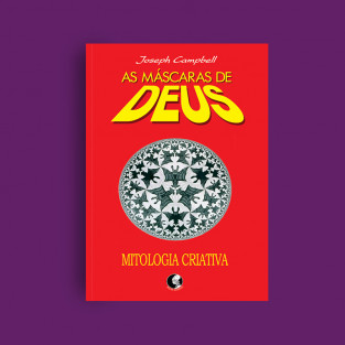 As Máscaras de Deus Vol. 4 - Mitologia Criativa