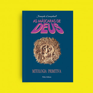 As Máscaras de Deus Vol. 1 - Mitologia Primitiva