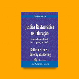 Justiça Restaurativa na Educação - Promover responsabilidade, cura e esperança nas escolas