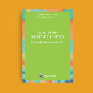 Manual Prático - Mindfulness. Curiosidade e aceitação